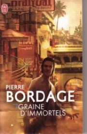 Pierre Bordage : Graine d'Immortels