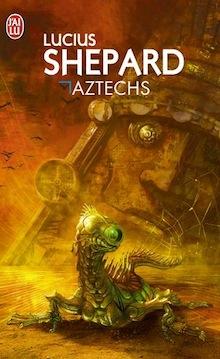 Aztechs – Lucius Shepard