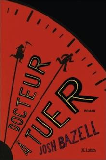 Docteur à tuer – Josh Bazell