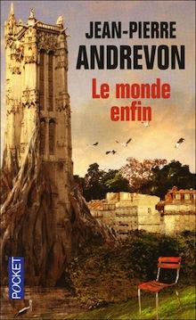 Le Monde enfin : Récits d'une fin du monde annoncée – Jean-Pierre Andrevon