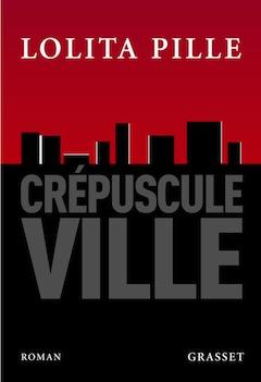 Crépuscule Ville – Lolita Pille