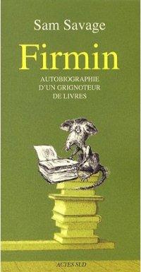 Firmin, Autobiographie d'un grignoteur de livres – Sam Savage