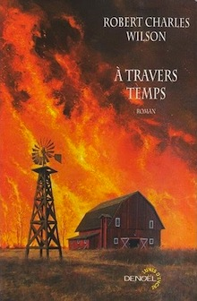 A travers temps – Robert Charles Wilson