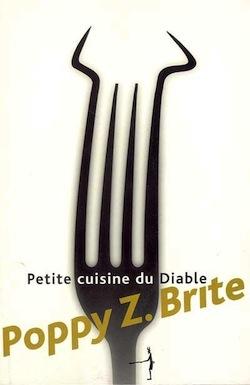 Petite cuisine du diable – Poppy Z. Brite