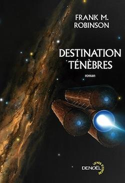 Destination Ténèbres – Frank M. Robinson