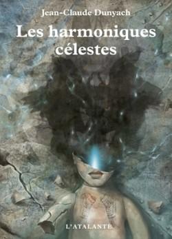 Les harmoniques célestes – Jean-Claude Dunyach