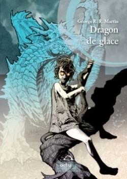 Dragon de Glace – George R.R. Martin