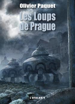Les Loups de Prague – Olivier Paquet