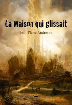 La Maison qui glissait – Jean-Pierre Andrevon