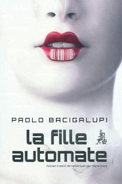 La Fille Automate – Paolo Bacigalupi