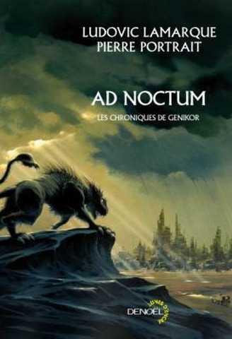 Ad Noctum, Les Chroniques de Genikor – Ludovic Lamarque et Pierre Portrait