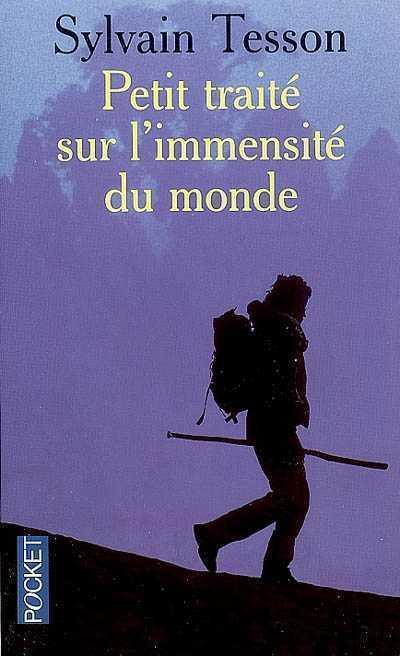 Sylvain Tesson – Petit traité sur l'immensité du monde