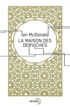 La Maison des Derviches – Ian McDonald